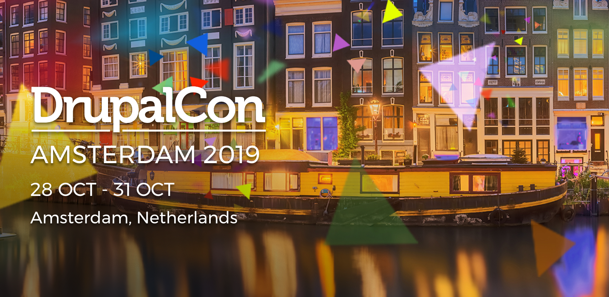 DrupalCon Amsterdam 2019. 28 OCT - 31 OCT. Amsterdam, Netherlands