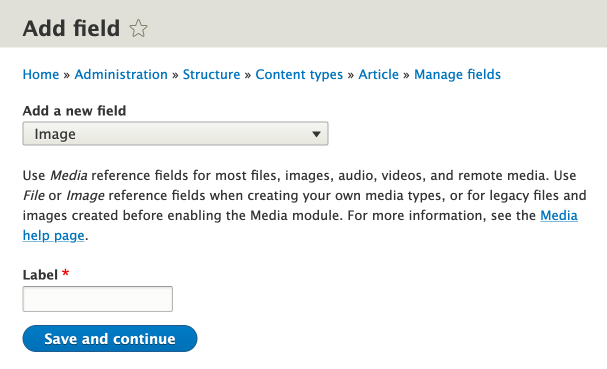 """Example of help message displayed, content reads """"Use Media reference fields for most files, images, audio, videos, and remote media. Use File or Image reference fields when creating your own media types, or for legacy files and images created before enabling the Media module."""""""
