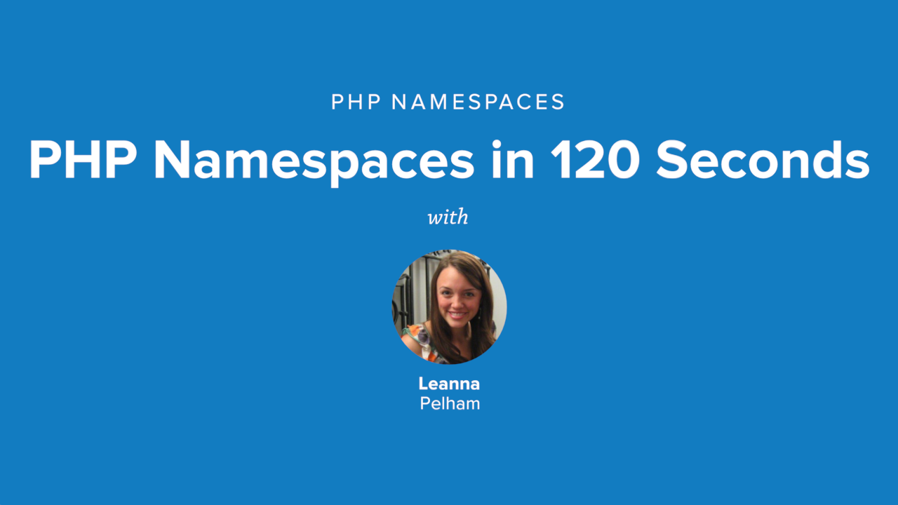 PHP Namespaces in 120 Seconds | Drupalize.Me