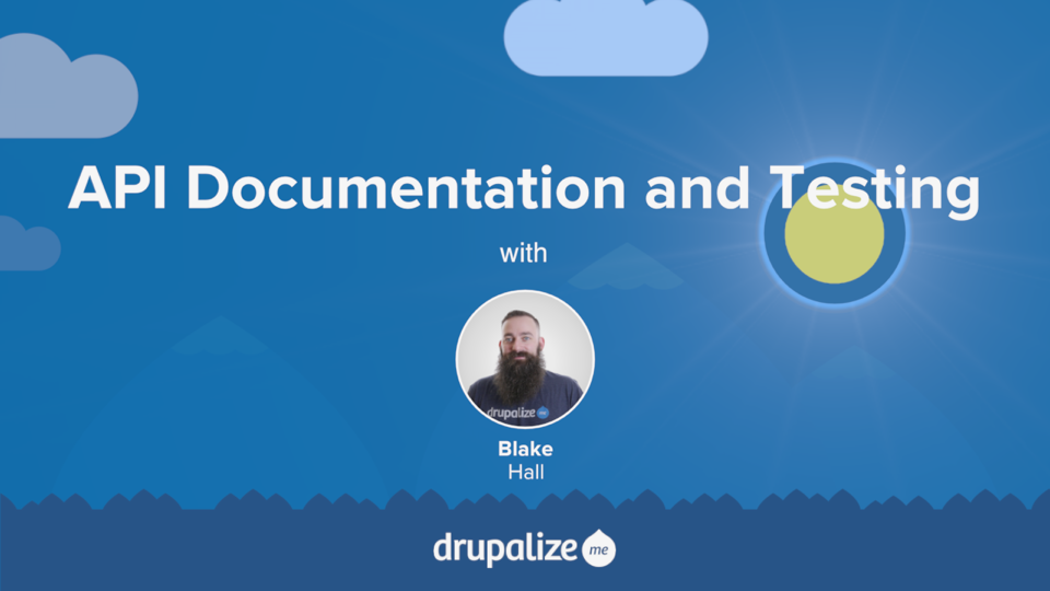 Api documentation and testing drupalize join drupalize to watch this video malvernweather Images