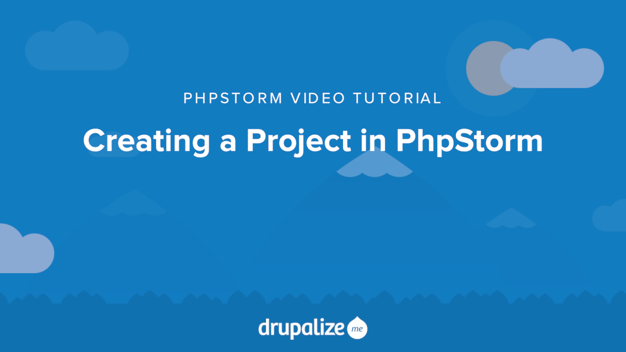 Creating a Project in PhpStorm | Drupalize Me