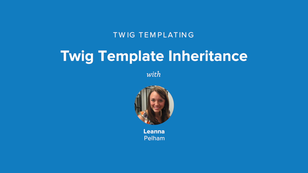 Twig template inheritance drupalize me for Twig template variables